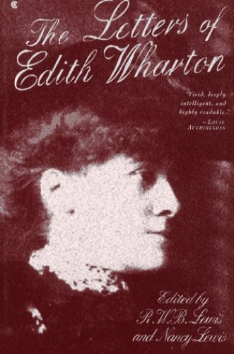 The Letters of Edith Wharton By Professor R W B Lewis