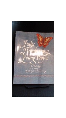 Italic Handwriting for Young People By Frances Eager