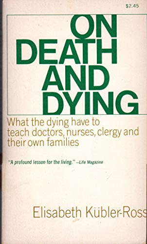 On Death and Dying By Elisabeth Kuebler-Ross
