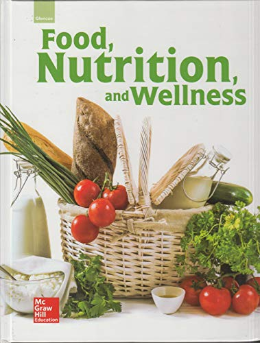 Glencoe Food, Nutrition, and Wellness, Student Edition By McGraw-Hill