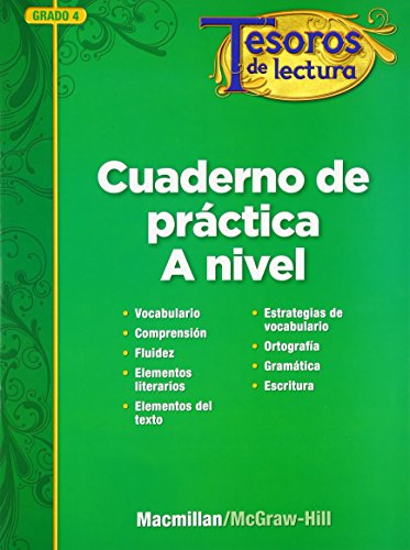 Tesoros de Lectura, a Spanish Reading/Language Arts Program, Grade 4, Practice Book, Student Edition By McGraw Hill