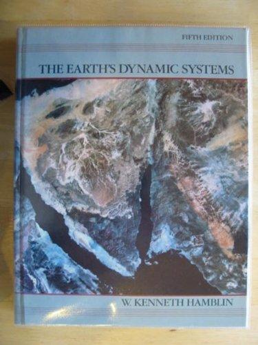 The Earth's Dynamic Systems by W. Kenneth Hamblin