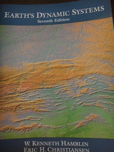 Earth's Dynamic Systems By W. Kenneth Hamblin