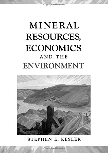 Mineral Resources Economics and the Environment By Stephen E. Kesler
