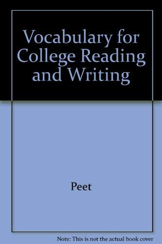 Vocabulary for College Reading and Writing By Peet