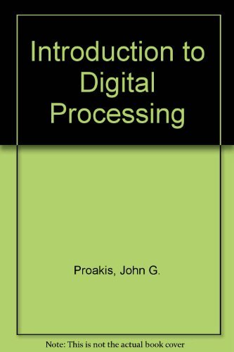 Introduction to Digital Processing By John G. Proakis
