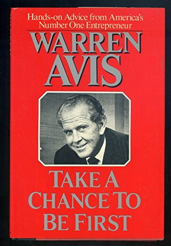 Take a Chance to be First By Warren Avis