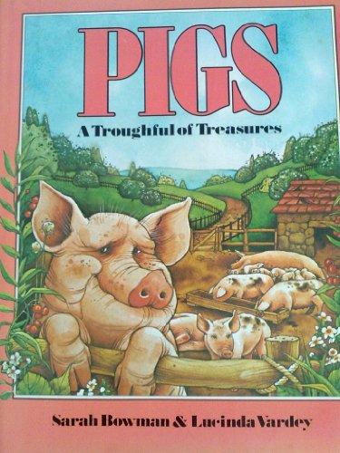 Pigs By Sarah Bowman