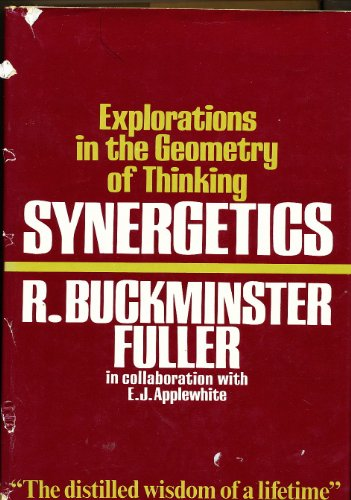 Synergetics: Explorations in the Geometry of Thinking by R.Buckminster Fuller