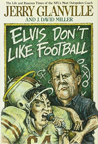 Elvis Don't Like Football By Jerry Glanville