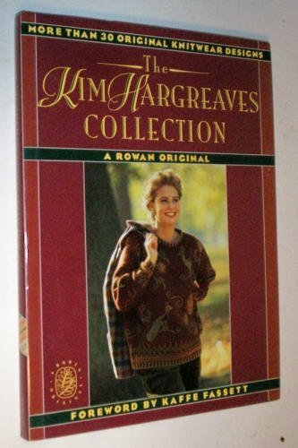The Kim Hargreaves Collection: A Rowan Original By Kaffe Fassett