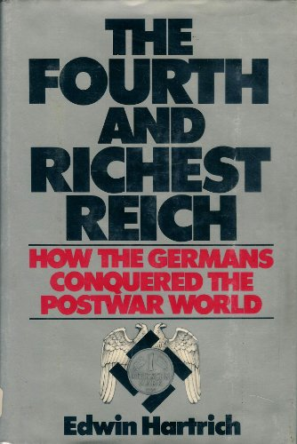 Fourth and Richest Reich By Edwin Hartrich