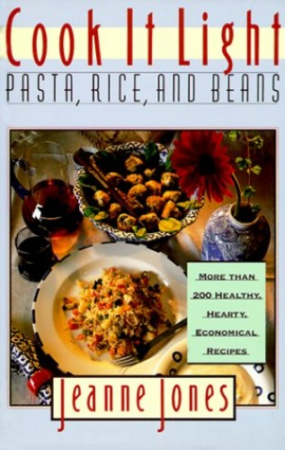 Cook it Light Pasta, Rice and Beans By Jeanne Jones