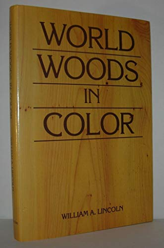World Woods in Color By William A. Lincoln