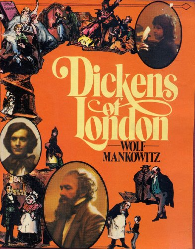 Dickens of London By Wolf Mankowitz