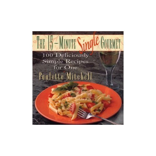 15 Minute Single Gourmet By Paulette Mitchell