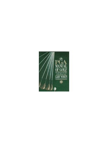 P G A Manual of Golf By Wiren