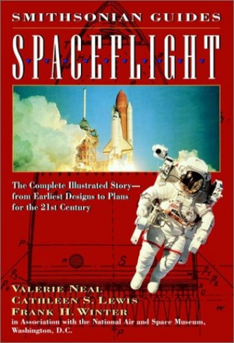 Smithsonian Guide To Spaceflight By Valerie Neal