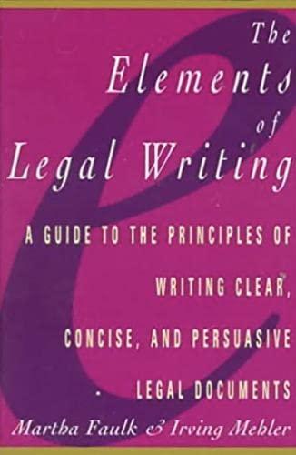 Elements of Legal Writing By Martha Faulk