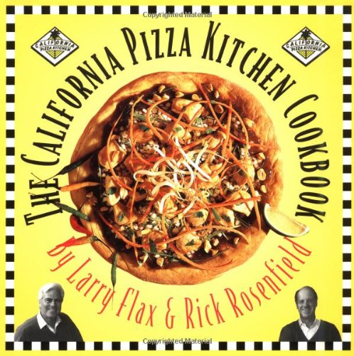The California Pizza Kitchen Cookbook By Larry Flax