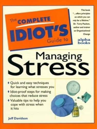C I G:to Handling Stress: Complete Idiot's Guide (Complete Idiot's Guides) By Jeff Davidson