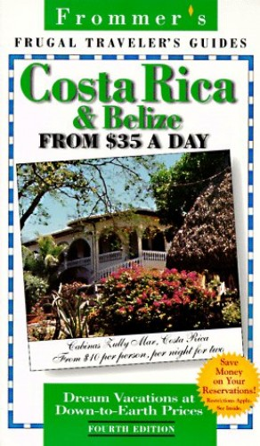 Frugal Costa Rica & Belize From $35 A Day by Frommer's