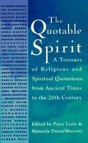 The Quotable Spirit: A Treasury of Religious and S Piritual Q By Peter Lorie