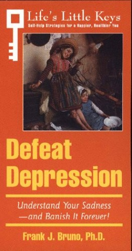 Defeat Depression By Frank J. Bruno