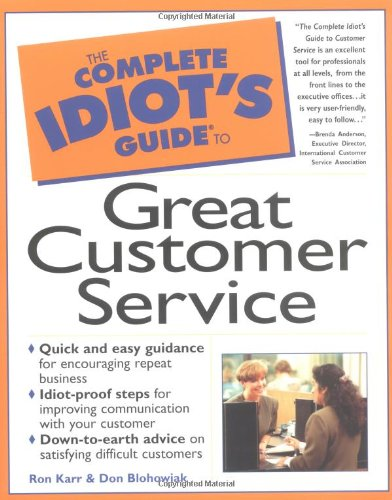 The Complete Idiot's Guide to Great Customer Service By Donald W. Blohowiak