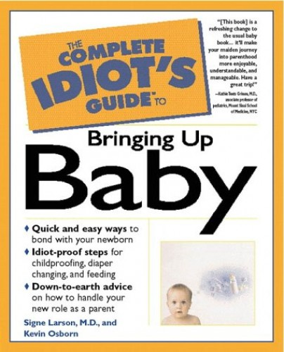 Complete Idiot's Guide to Bringing Up Baby By Kevin Osborn