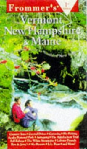 Comp: Vermont, New Hampshire & Maine, 1st Ed By Frommer's