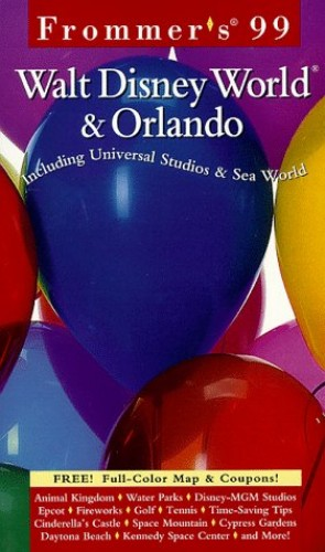 Complete: Walt Disney World & Orlando '99 By Frommer
