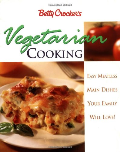 Betty Crocker's Vegetarian Cooking By Crocker
