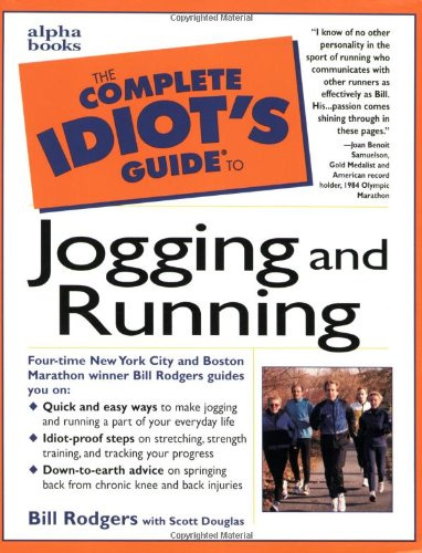 The Complete Idiot's Guide to Jogging and Running (Complete Idiot's Guides (Lifestyle Paperback)) By Bill Rodgers