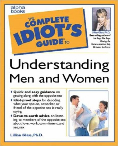 Complete Idiot's Guide to Understanding Men and Women By Lillian Glass