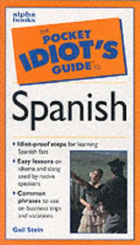 The Pocket Idiot's Guide to Spanish By Gail Stein
