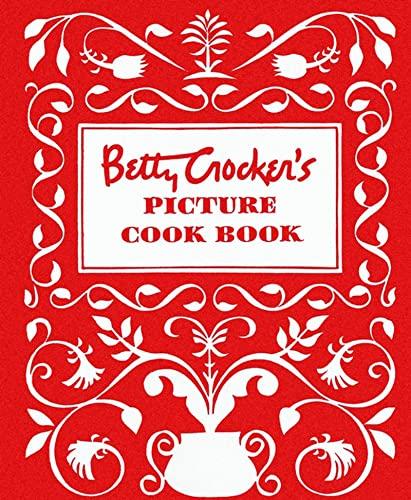 Betty Crocker's Picture Cookbook: Facsimile Edition By Betty Crocker