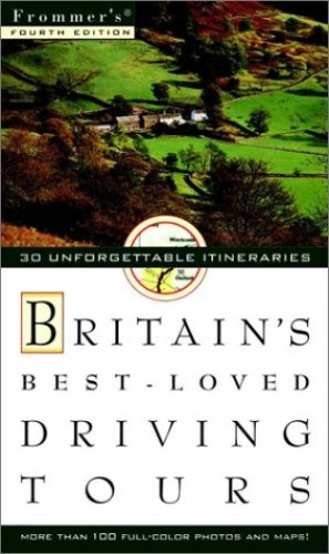 Frommer's Britain's Best-Loved Driving Tours, 4th Edition By Woodcock