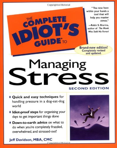 The Complete Idiot's Guide to Managing Stress By Jeff Davidson