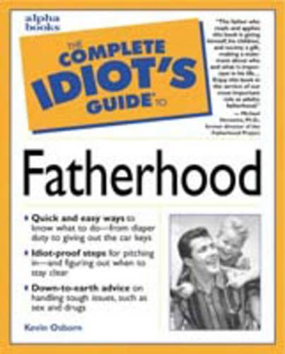 The Complete Idiot's Guide to Fatherhood By Kevin Osborne