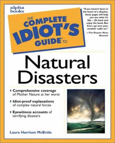 Complete Idiot's Guide to Natural Disasters By Laura Harrison McBride