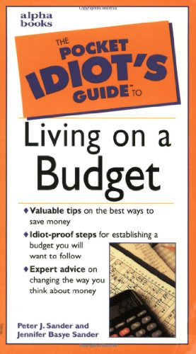 The Pocket Idiot's Guide to Living on a Budget By Jennifer Basye Sander