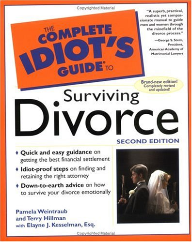 The Complete Idiot's Guide to Surviving Divorce By Pamela Weintraub
