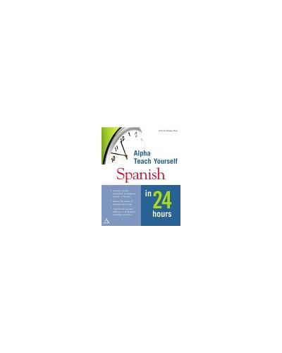 Alpha Teach Yourself Spanish in 24 Hours By Clark Zlotchew