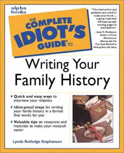 Complete Idiot's Guide to Writing Your Family History By Lynda Rutledge Stephenson