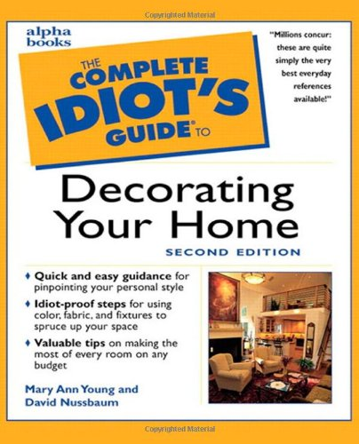 Complete Idiot's Guide to Decorating Your Home, Second Edition By Mary Ann Young