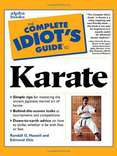 Complete Idiot's Guide to Karate By Randall G. Hassell