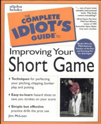 Complete Idiot's Guide to Improving Your Short Game (Complete Idiot's Guides) By John Andrisani