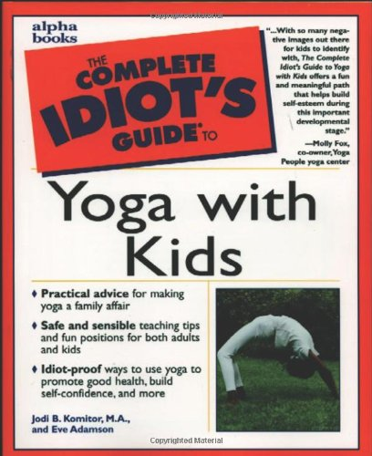 Complete Idiot's Guide to Yoga with Kids By Jodi Komitor
