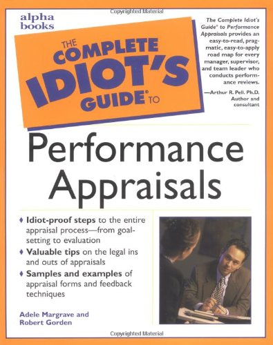 Complete Idiot's Guide to Performance Appraisals By Adele Margrave